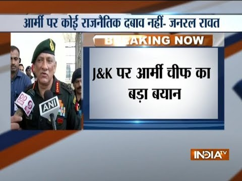Army has no political pressure, we will continue with our operation: Army Chief