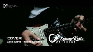 Download Lagu Istana Bintang - Setia Band VERSI REGGAE (cover) by Karang Rasta mp3