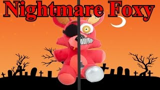 "Freddy Fazbear and Friends ""Nightmare Foxy"""