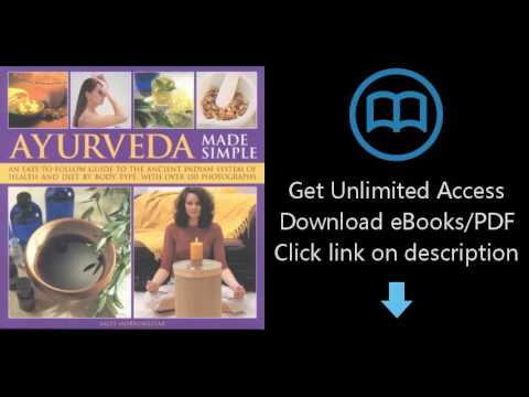 Download Ayurveda Made Simple: An easy-to-follow guide to the ancient Indian system of healt [P.D.F]