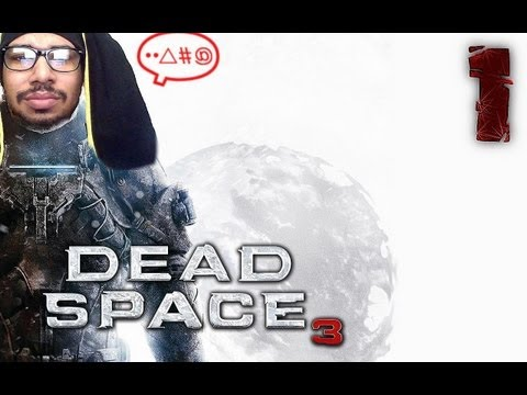 Dead Space 3 [P1]- Never a Dull Moment....