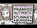 The time n0thing pranked autimatic, put his finger in stunna's burger and more