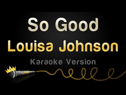 Louisa Johnson - So Good (Karaoke Version)