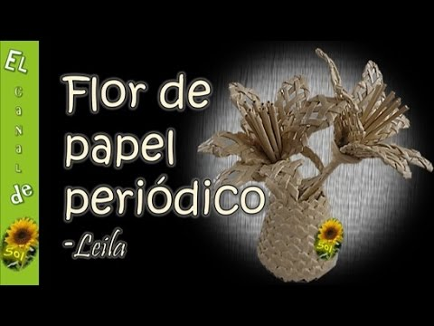 Flor De Papel Periodico Leila Flower Newspaper Leila Youtube