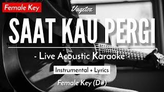 Download Lagu (KARAOKE) SAAT KAU PERGI - VAGETOZ (FEMALE KEY   LIVE ACOUSTIC GUITAR) mp3