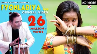 FYONLADIYA-KISHAN MAHIPAL ||OFFICIAL VIDEO || POPULAR UTTARAKHANDI SONG|| 2015