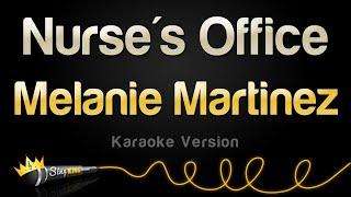 Melanie Martinez - Nurse's Office (Karaoke Version)
