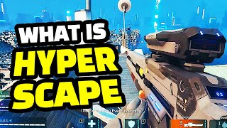 What is Hyper Scape?! - Gameplay and First Impressions!