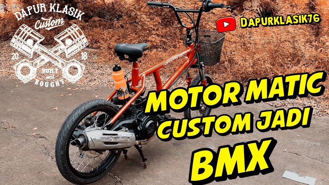 Bmx Cub Dari Sepeda Motor Matic Skywave Dapur Klasik Custom Youtube