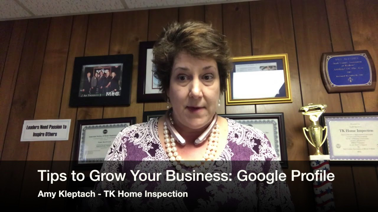 Tips To Grow Your Business Google Profile TK Home Inspection
