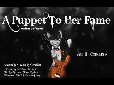 Pony Tales MLP Fanfic Readings &39;A Puppet To Her Fame -- Act II&39; by Kaidan darkficromance