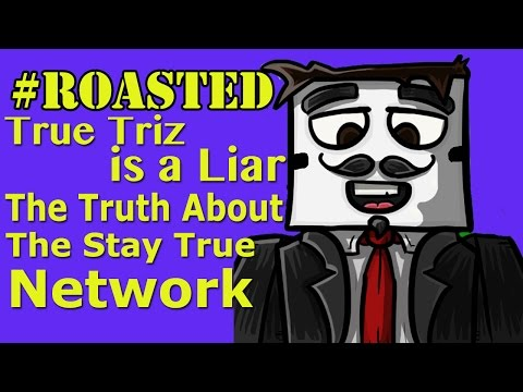 #Roasted|The Truth about the Stay True Network - @TrueTriz is a liar! Another Machinima?|@KEEMSTARx