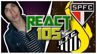 React 105 - Santos x São Paulo (Desimpedidos)
