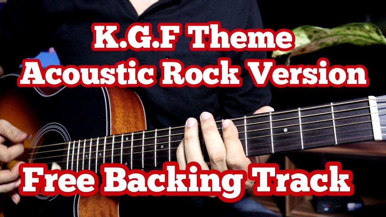 K.G.F : Chapter 1 - Acoustic Guitar Rock Version Theme | Free Backing Track