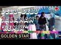 DEBU DEBU JALANAN REMIX - GOLDEN STAR #orgentungal #otpalembang #dangdut #housemusik #hamdanatt