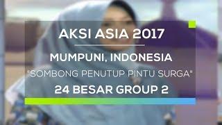 Aksi Asia: Mumpuni, Indonesia - Sombong Penutup Pintu Surga (Top 24 Group 2)