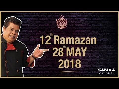 Food Station With Chef Gulzar - SAMAA TV- 12th Ramazan
