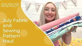 July Fabric and Sewing Pattern Haul   Plus Digital Sewing Subscription Discount Code