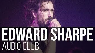 Edward Sharpe The Magnetic Zeros Home Audio Club S