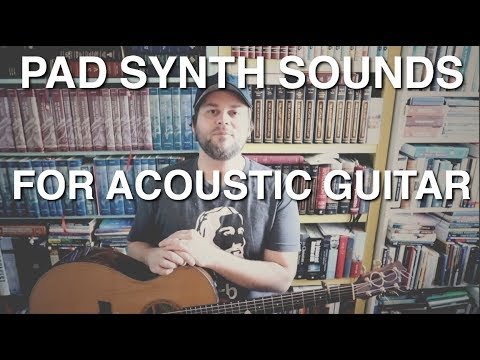 Creating Live Dynamic Pads With Your Acoustic Guitar