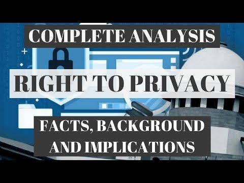 Right To Privacy In India - Complete Analysis of Facts, Back