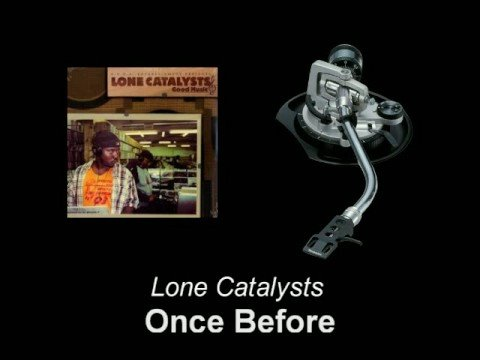 Lone Catalysts - Once Before