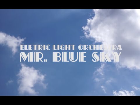 Mr. Blue Sky - Electric Light Orchestra (Lyrics)