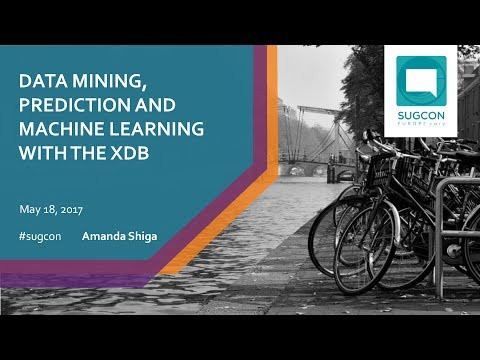 AMANDA SHIGA | DATA MINING, PREDICTION AND MACHINE LEARNING WITH THE XDB