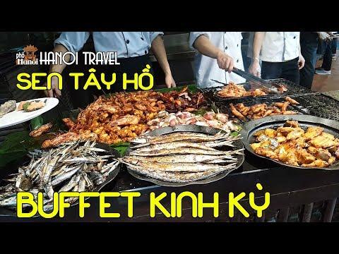 Đại tiệc buffet đầy đẳng cấp nhất Việt Nam tại Sen Tây Hồ