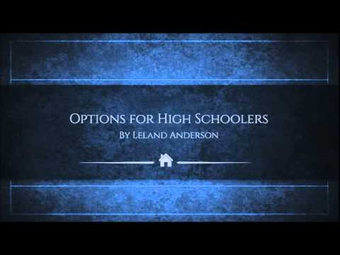 2016 LDL Retreat Leland Anderson, Options for High Schoolers