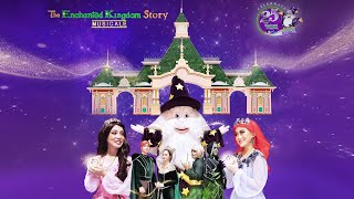 The Enchanted Kingdom Story Musicale
