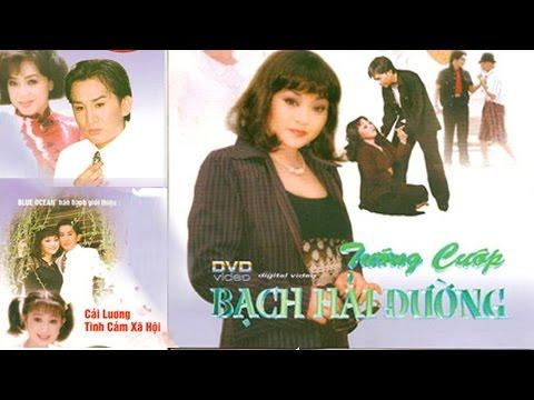 Cai Luong Tuong Cuop Bach Hai Duong (Huong Lan Kim Tu Long)