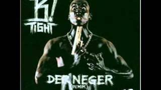 B-Tight- Der Neger
