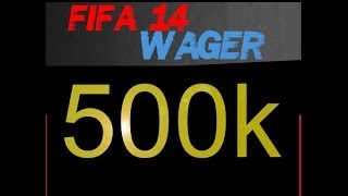 FIFA 14 PC - 500k Wager Match OMFG!!!