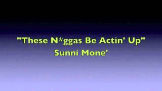 "Meek Mill ""These Niggas Be Actin Up"" Freestyle by Sunni Mone"