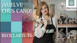 ¡Chus Cano vuelve a Canal Decasa! | ESTRENAMOS RECICLARTE T5
