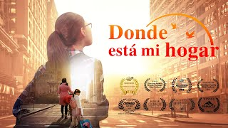 "Película cristiana completa en español | ""Donde está mi hogar"" Dios me da una familia bendita"