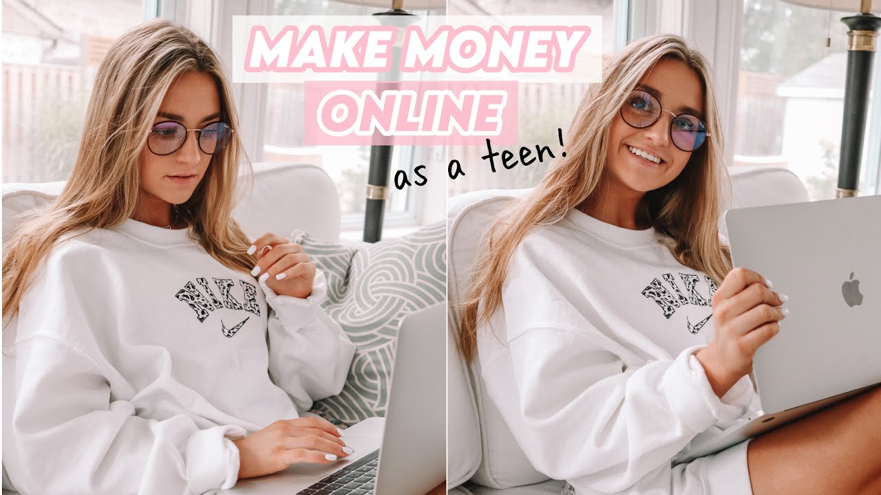 how to make money as a TEEN online!!