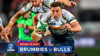 Brumbies v Bulls | Super Rugby 2019 Rd 15 Highlights
