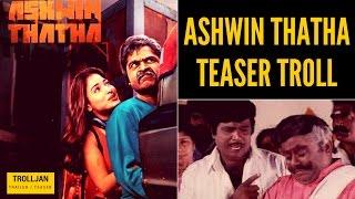 AAA - Ashwin Thatha Teaser Troll | Trailer Trolljan