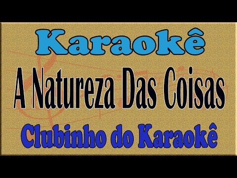 Karaoke A Natureza Das Coisas - Flávio José