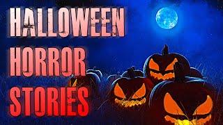 5 TRUE Scary Halloween Horror Stories   True Scary Stories