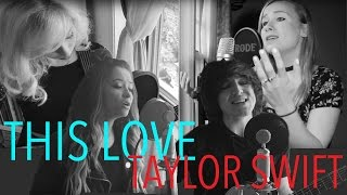 THIS LOVE - TAYLOR SWIFT (Ft. Fairview Band)