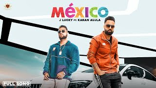 Mexico Karan Aujla J Lucky Free MP3 Song Download 320 Kbps