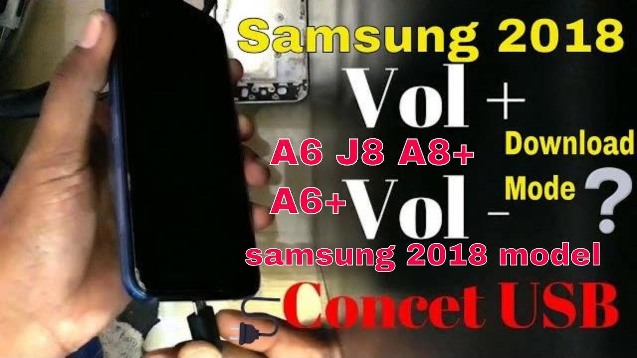 Samsung 2018 Series Mobile Download Mode J6 | A6| J8 |A8+| 2018