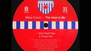 Mass Fusion - The Heat In Me (Bow Road Pass) [INTERSTATE RECORDS - INT 011]
