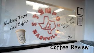 Coffee Review / Tempo Coffee Nashville