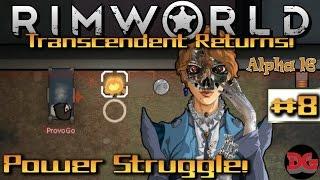 Rimworld Alpha 16  •Transcendent Returns• Episode 8 ► Power Struggle! (1440p/60)