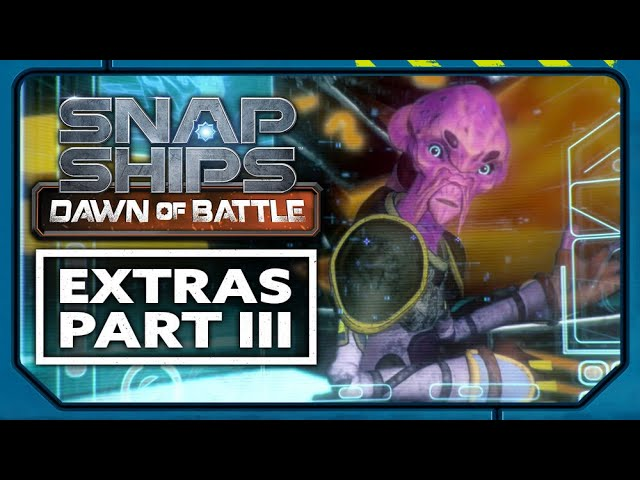 Snap Ships Dawn of Battle Extras Pt. 3