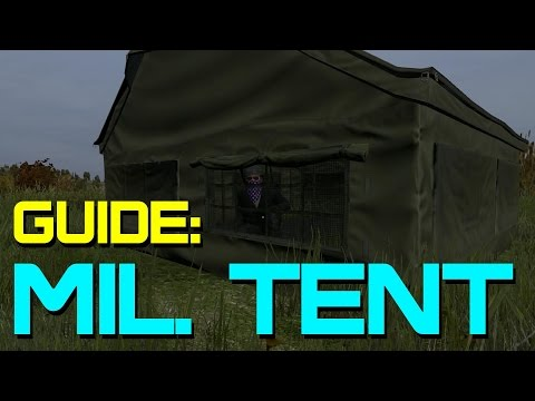 A Guide To The Military Tent In #DayZ 0.51